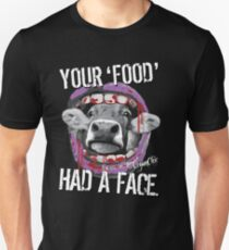 VeganChic ~ Your Food Had A Face Slim Fit T-Shirt