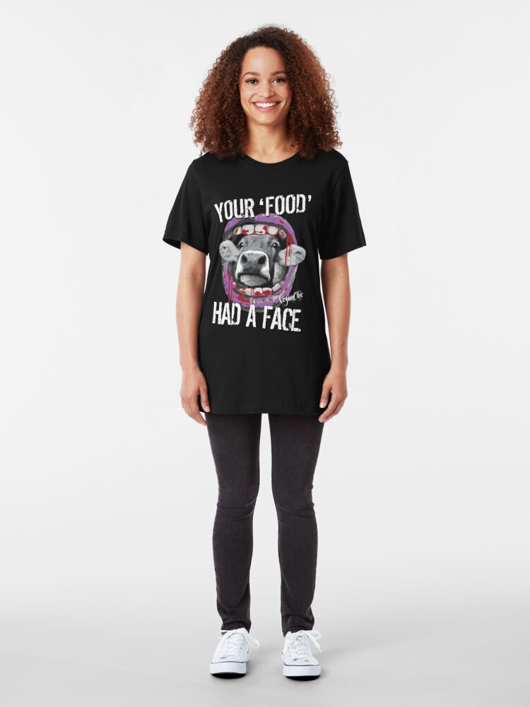 Alternate view of VeganChic ~ Your Food Had A Face Slim Fit T-Shirt