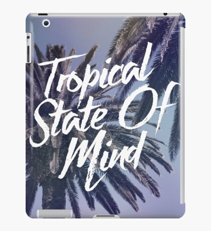 Tropical State Of Mind iPad Case/Skin