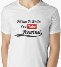 I Want To Be On YouTube Rewind Men's V-Neck T-Shirt