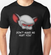 The Brain (don't make me hurt you) T-Shirt