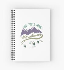 Kid, You'll Move Mountains Spiral Notebook