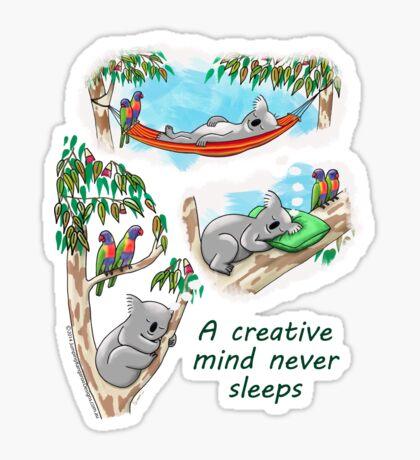 Koala dreams - A creative mind never sleeps Sticker