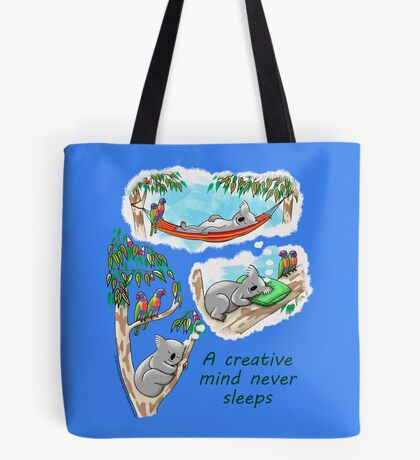 Koala dreams - A creative mind never sleeps Tote Bag