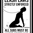 Leash Laws Strictly Enforced - male version by penandkink