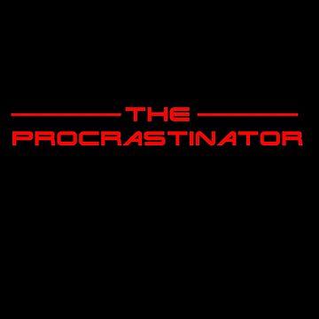 Procrastinator by bigsermons