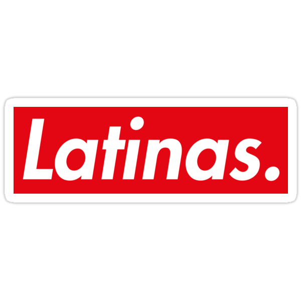 Quot Latinas Quot Stickers By Uberpbnj Redbubble