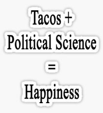 Tacos + Political Science = Happiness  Sticker