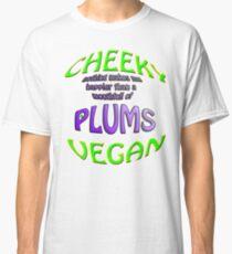 cheeky vegan , plums Classic T-Shirt