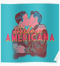 We are the New Americana Poster