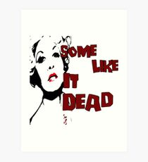 Some Like It Dead Art Print