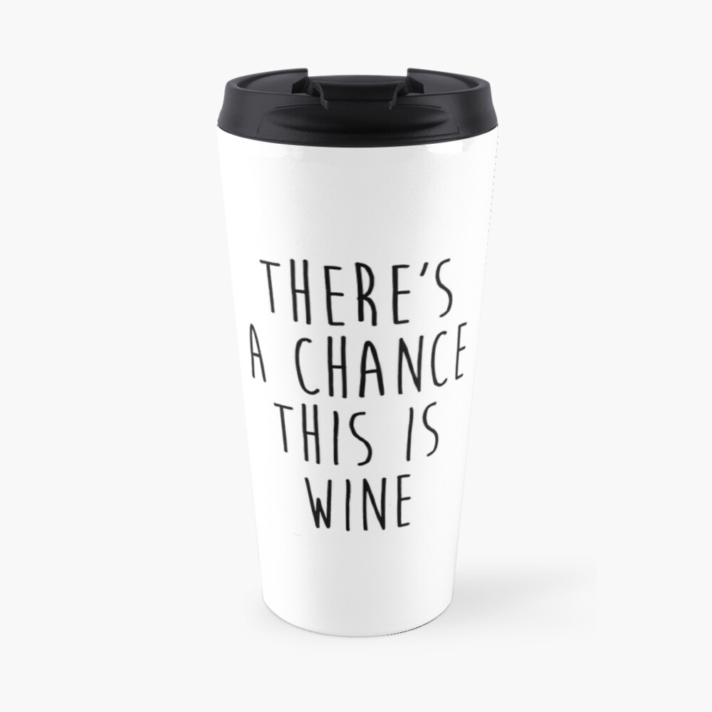 there's a chance this is wine Taza de viaje