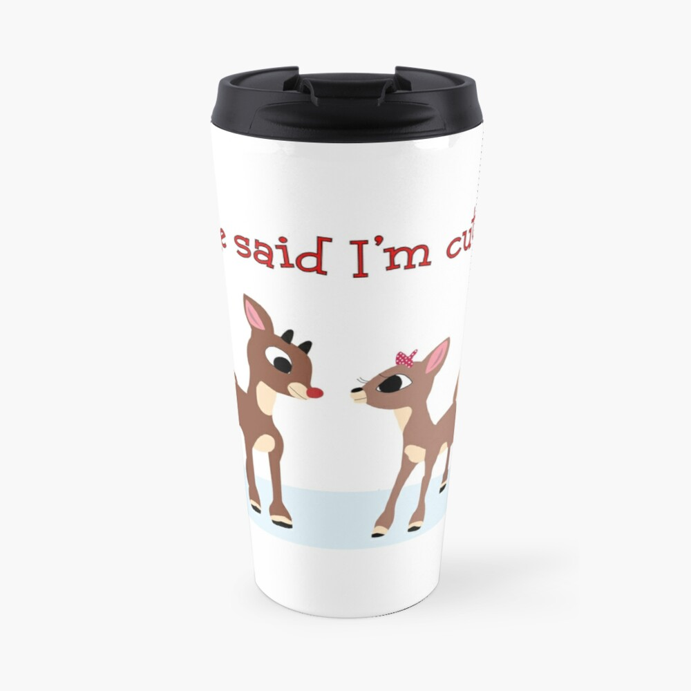 She Said I'm Cute! Travel Mug