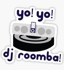 YO! YO! DJ ROOMBA Sticker