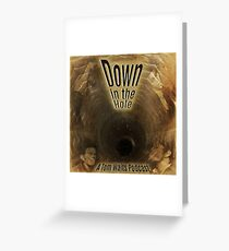 Down in the Hole Podcast Greeting Card