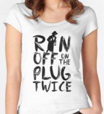 Ran off on the plug twice Women's Fitted Scoop T-Shirt