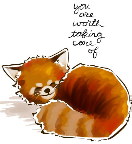 """""""You Are Worth Taking Care of"""" Red Panda Sticker"""
