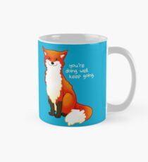 """You're doing well. Keep going."" Fox Mug"