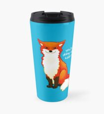 """You're doing well. Keep going."" Fox Travel Mug"