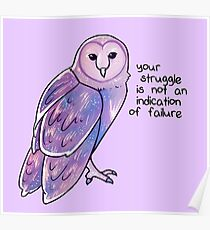 """""""Your Struggle is Not an Indication of Failure"""" Galaxy Sparkle Owl Poster"""