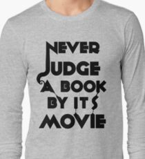 Never Judge A Book By Its Movie - Tshirt Long Sleeve T-Shirt