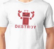 Robot  DESTROY Unisex T-Shirt