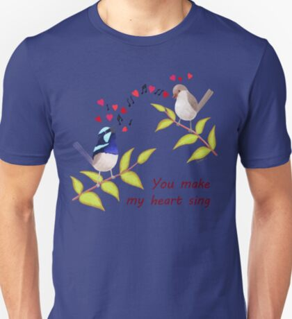 Adorable Birds - You make my heart sing T-Shirt