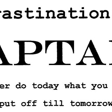 Procrastination Team Captain by WendyMassey