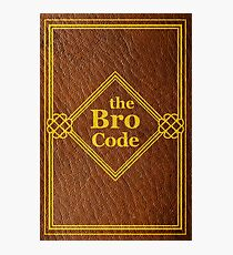 HIMYM - The Bro Code Photographic Print