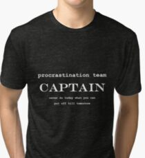 Procrastination Team Captain Tri-blend T-Shirt