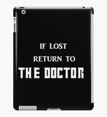 If Lost Return to The Doctor  iPad Case/Skin