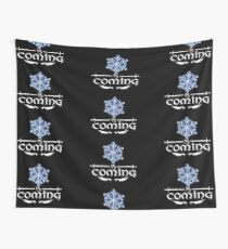 Winter is coming Wall Tapestry