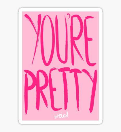 Love Me, Love Me Not: You're Pretty...Weird Sticker
