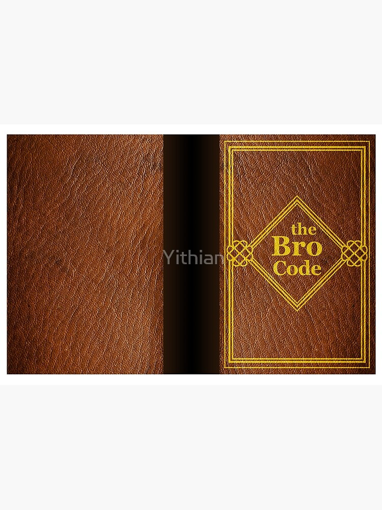 HIMYM - The Bro Code by Yithian