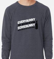 Jeder Hase braucht manchmal einen Bunny! Leichtes Sweatshirt