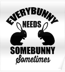 Jeder Hase braucht manchmal einen Bunny Poster
