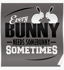 Jeder Bunny braucht manchmal einen Bunny Poster