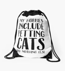 My hobbies include petting cats and nothing else Drawstring Bag