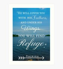 God's Refuge Psalm 91:4 Art Print