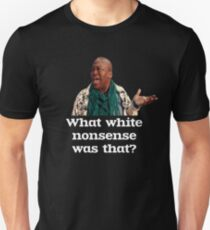 What white nonsense was that? Unisex T-Shirt