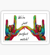 We're Just a Perfect Match! Sticker