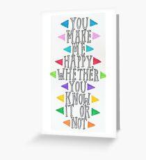 Nevershoutnever you make me happy Greeting Card