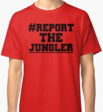 Report the jungler (League of Legends) Classic T-Shirt