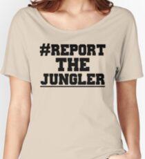 Report the jungler (League of Legends) Women's Relaxed Fit T-Shirt