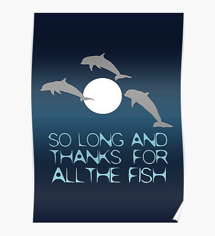 So Long And Thanks For All The Fish Poster
