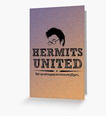 Hermits United Greeting Card