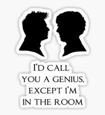 I'd Call You A Genius Sticker