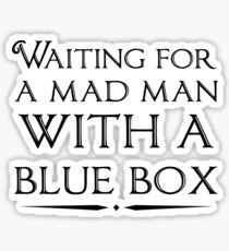 Waiting For A Mad Man With A Blue Box Sticker