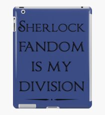 Sherlock Fandom Is My Division iPad Case/Skin