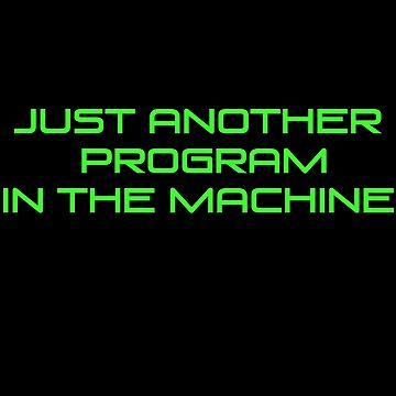 Just Another Program in the Machine by Radioactivetar
